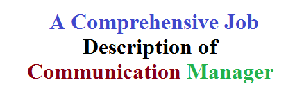 A Comprehensive Job Description of Communication Manager