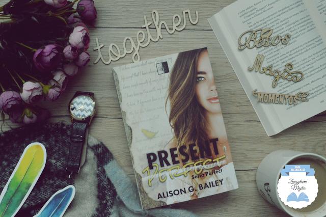"""Teraźniejszość jet idealna - recenzja książki #295 - Alison G. Bailey """"Present Perfect"""""""