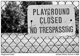 Playground closed sign taken from http://2.bp.blogspot.com/__oAMmP-IOX4/S5e56iBSsCI/AAAAAAAACQo/JqdqMBHPpq4/s320/Playground_Closed_by_sullivan1985.jpg