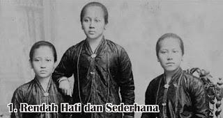 Rendah Hati dan Sederhana merupakan sifat dan keistimewaan R.A. Kartini yang wajib diteladani