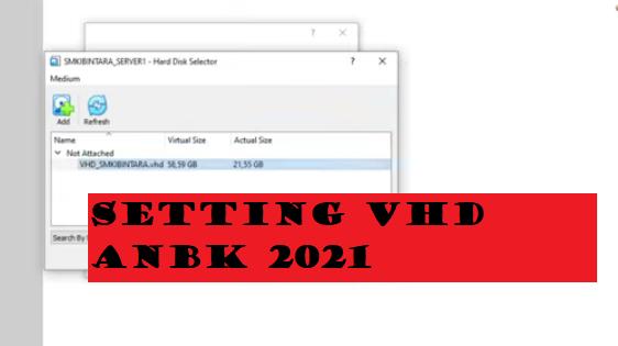 gambar setting VHD anbk 2021