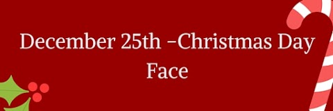 December 25th - Christmas Day Face
