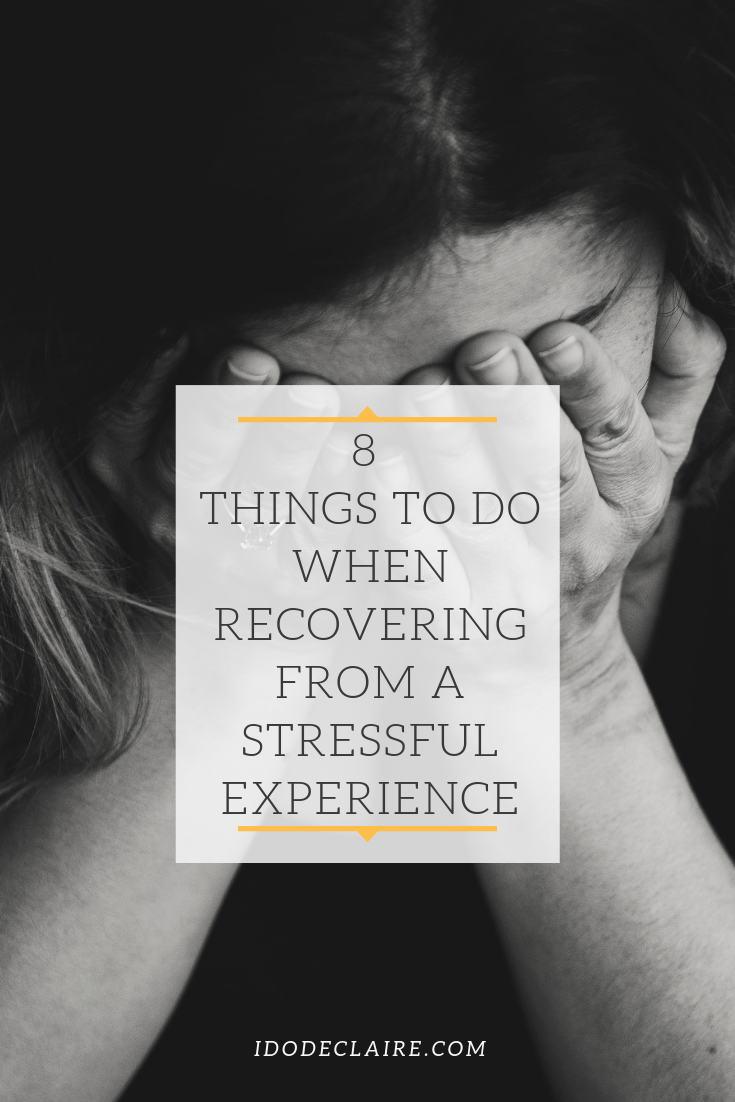 8 Things to Do When Recovering from A Stressful Experience
