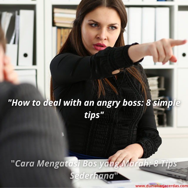 How to deal with an angry boss: 8 simple tips