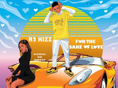 Music: R2kizz - for the sake of love