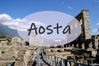 Aosta cosa vedere in città
