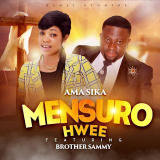 Download: Ama Sika – Mensuro Hwee Ft. Brother Sammy (Prod By Benji)