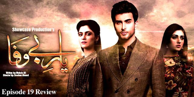 Pakistani Drama Serial Yaar e Bewafa Episode 19 Review