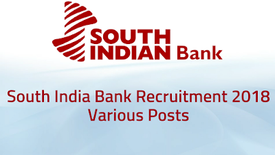 South India Bank Recruitment 2018- Various Posts