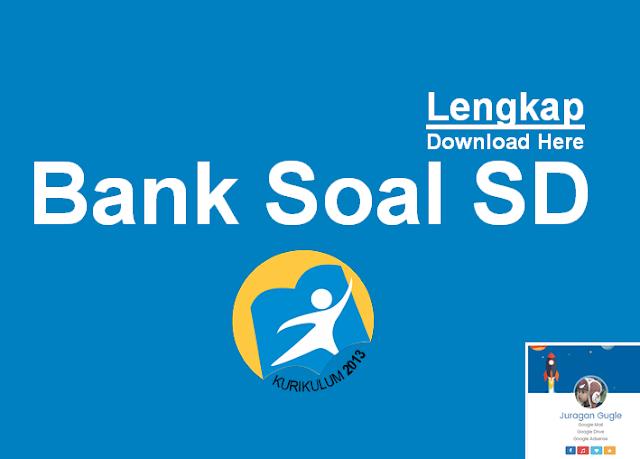 Download Soal Latihan SD Untuk UAS atau PAS Kurikulum 2013 Lengkap