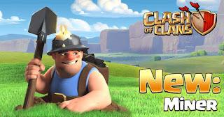 Pasukan Baru The Miner | Update Terbaru Clashofclans mei
