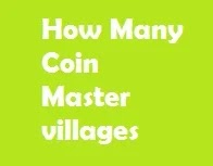 How many Coin Master Villages