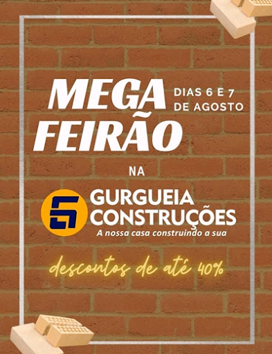 """Dias 6 e 7 de Agosto """"Mega Feirão da Gurgueia Construções"""