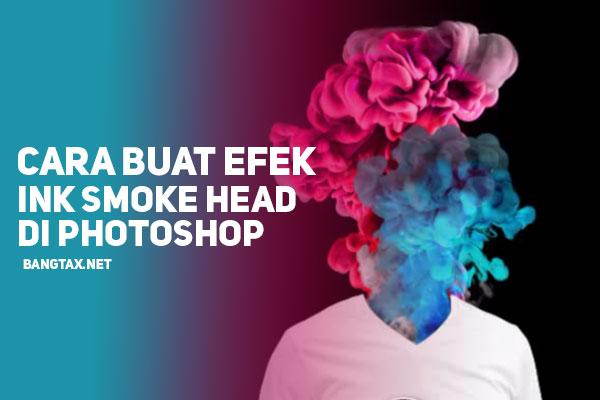 Cara Membuat Efek Ink Smoke Head Di Photoshop