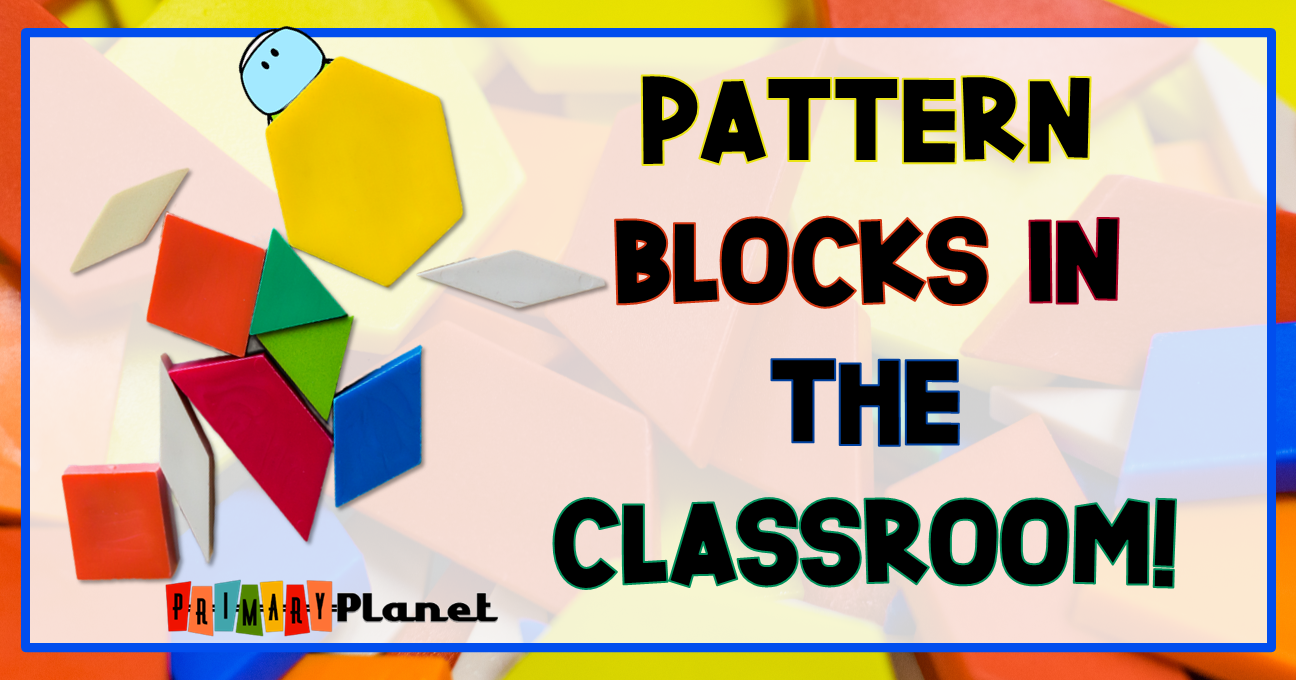 "Image of pattern blocks with blog post title ""How I use Pattern Blocks in my classroom"","