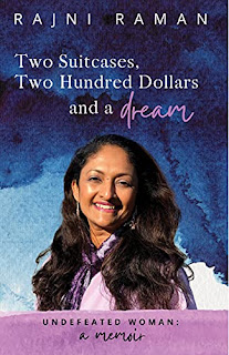 Undefeated Woman: A Memoir: Two Suitcases, Two Hundred Dollars and a Dream by Rajni Raman - book promotion companies