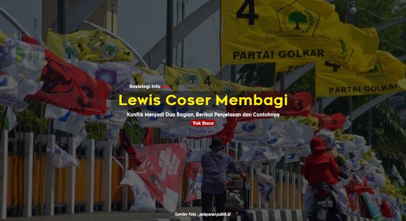 Lewis Coser Membagi Konflik Menjadi Dua Bagian, Berikut Penjelasan dan Contohnya