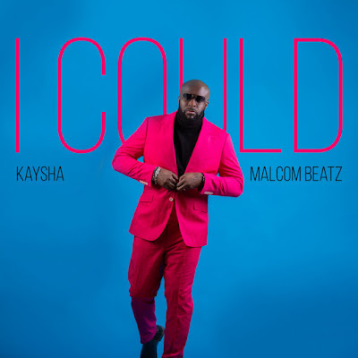 Kaysha & Malcom Beatz - I Could (Zouk) Download Mp3