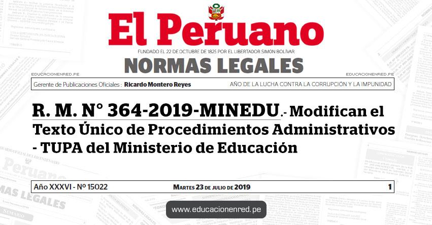 R. M. N° 364-2019-MINEDU - Modifican el Texto Único de Procedimientos Administrativos - TUPA del Ministerio de Educación - www.minedu.gob.pe