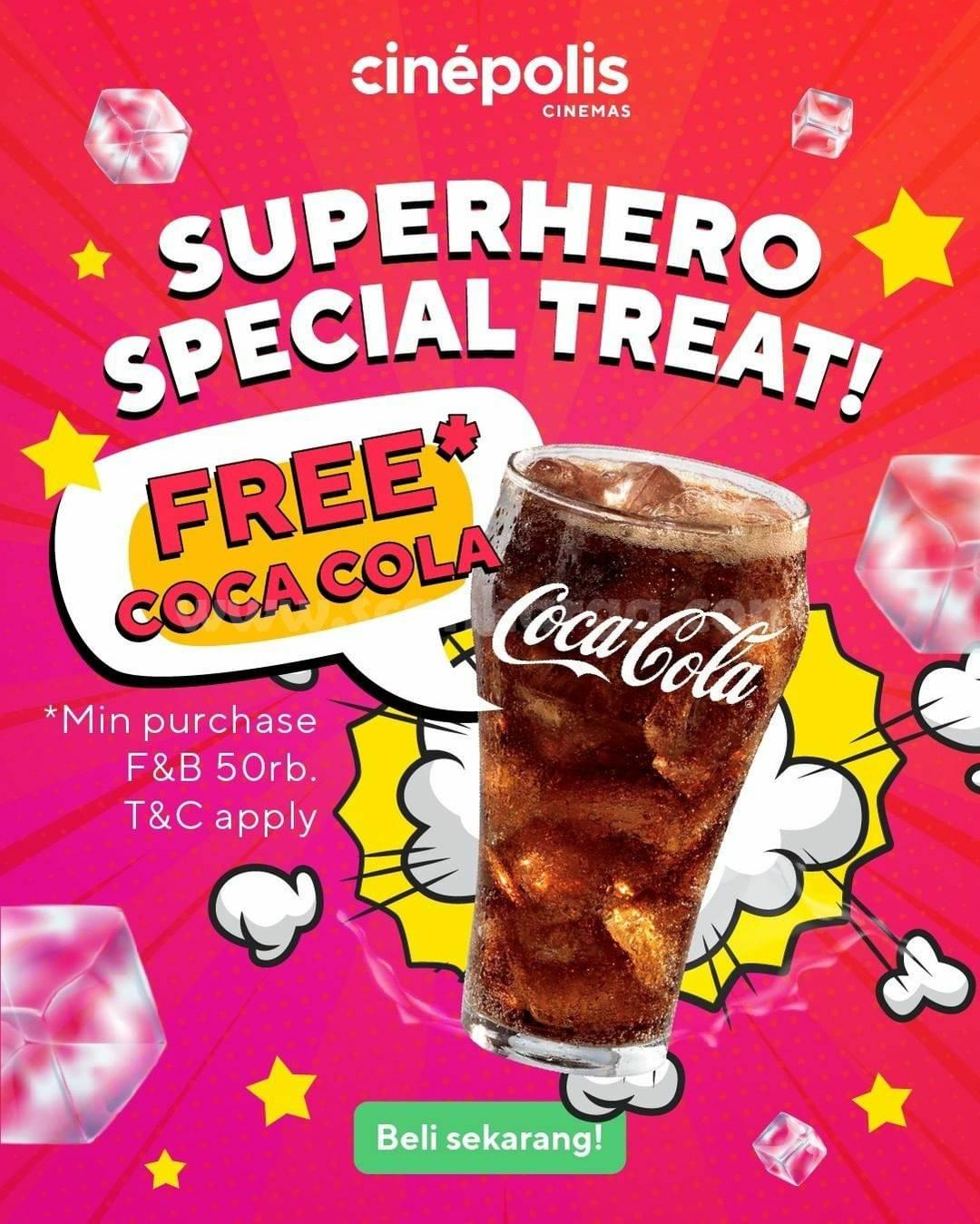 Promo CINEPOLIS Super Hero Special Treat – GRATIS Coca Cola tiap beli F&B Min. Rp 50K