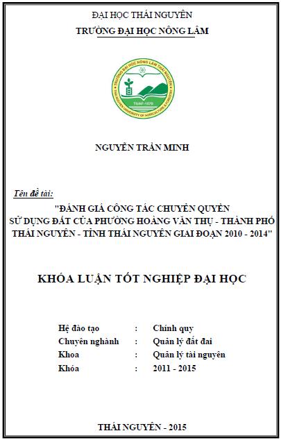 Đánh giá công tác chuyển quyền sử dụng đất của phường Hoàng Văn Thụ thành phố Thái Nguyên tỉnh Thái Nguyên giai đoạn 2010 – 2014