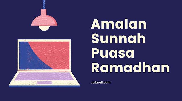 Amalan Sunnah Puasa Ramadhan