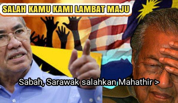 [Video] Salah kamu kami lambat maju, kata Sabah, Sarawak kepada Mahathir