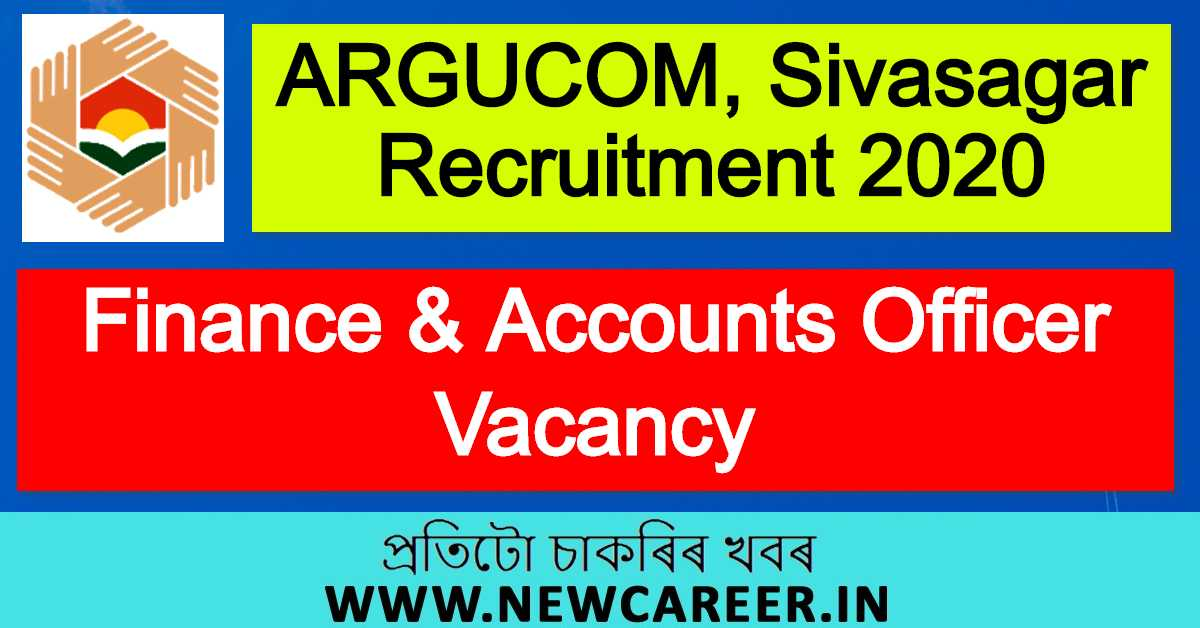 ARGUCOM, Sivasagar Recruitment 2020 : Apply For Finance & Accounts Officer Vacancy