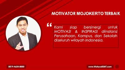 Motivator MOJOKERTO Terbaik, Motivator Kota MOJOKERTO Terbaik, Motivator Di MOJOKERTO Terbaik, Jasa Motivator MOJOKERTO Terbaik, Pembicara Motivator MOJOKERTO Terbaik, Training Motivator MOJOKERTO Terbaik, Motivator Terkenal MOJOKERTO Terbaik, Motivator keren MOJOKERTO Terbaik, Sekolah Motivator Di MOJOKERTO Terbaik, Daftar Motivator Di MOJOKERTO Terbaik, Nama Motivator Di kota MOJOKERTO Terbaik, Seminar Motivasi MOJOKERTO Terbaik