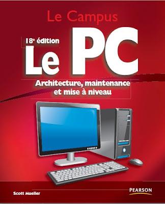 Télécharger Livre Gratuit Le PC Architecture Maintenance et Mise a Niveau pdf