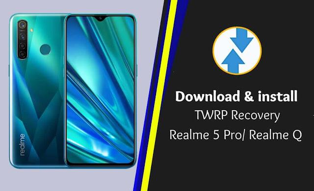 تثبيت ريكفري معدل TWRP لهاتف Realme 5 Pro \ Realme Q