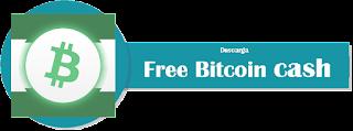 Descarga Free Bitcoin Cash Aquí!