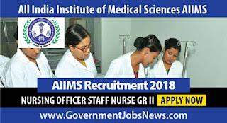 AIIMS Recruitment 2018 Nursing Officer Staff Nurse Gr II - Apply Online