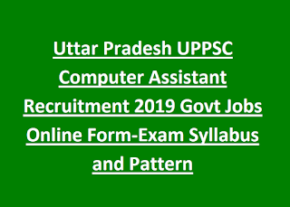 Uttar Pradesh UPPSC Computer Assistant Recruitment 2019 Govt Jobs Online Application Form-Exam Syllabus and Pattern
