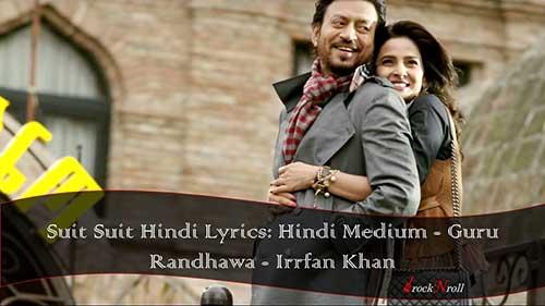 Suit-Suit-Hindi-Lyrics-Hindi-Medium-Guru-Randhawa