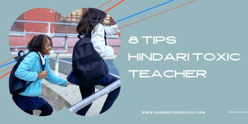tips hindari toxic teacher