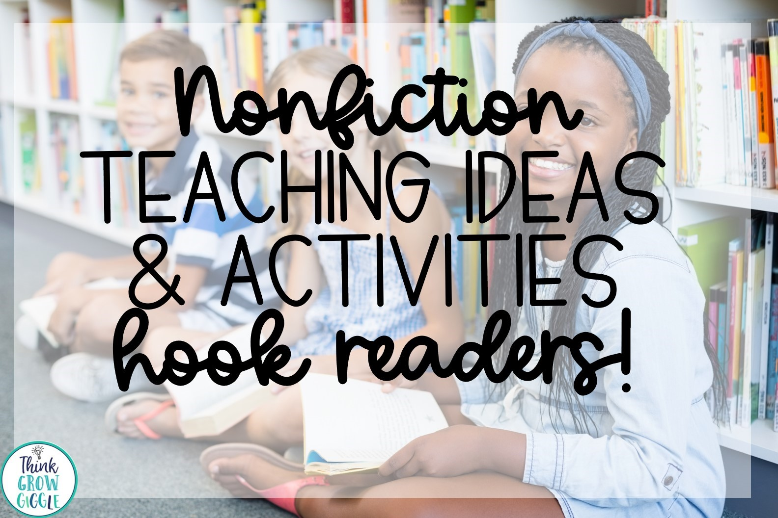 Nonfiction Teaching Ideas and Activities to Hook Readers