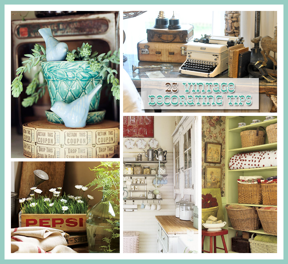 25 Vintage Decorating Tips - The Cottage Market