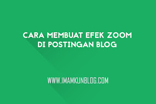 Cara Membuat Efek Zoom Gambar Artikel di Blog