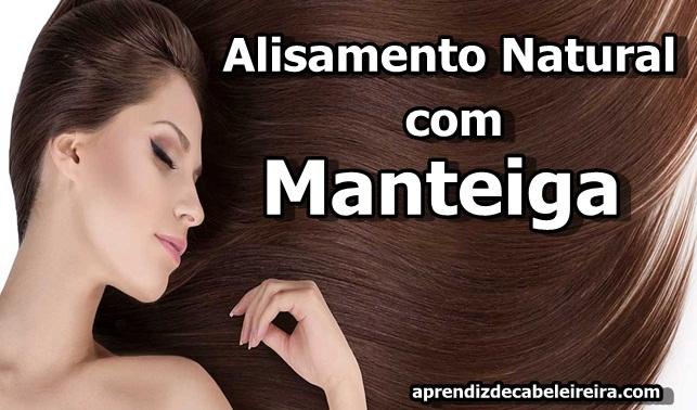 ALISAMENTO NATURAL com MANTEIGA - PROGRESSIVA CASEIRA
