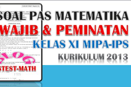 Soal PAS Matematika Wajib dan Peminatan Kelas 11 (XI) SMA (MIPA-IPS) Semester 1 Kurikulum 2013 beserta Pembahasannya