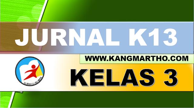 Jurnal K13 Kelas 3 SD/MI Semester 1 dan 2