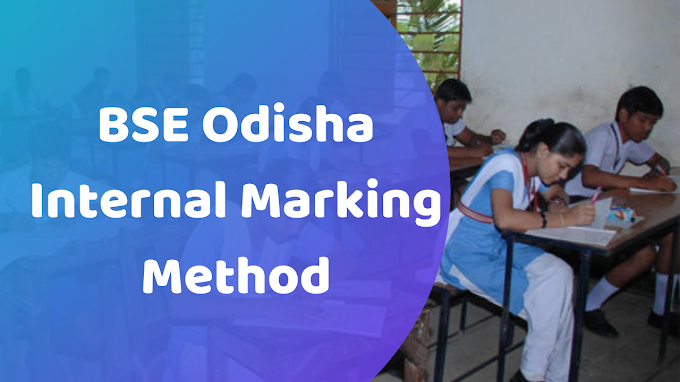 BSE Odisha Internal Marking Method Matric Results 2021