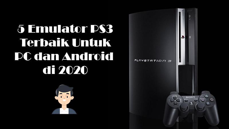 5 Emulator PS3 Terbaik Untuk PC dan Android di 2020