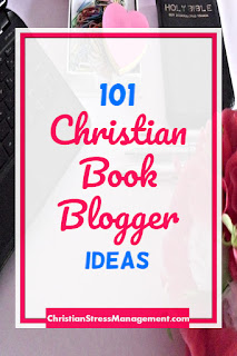 101 Christian Book Blogger Ideas for Book Promotion