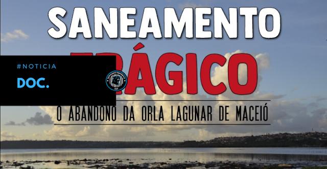 Saneamento Trágico: O drama das pessoas que vivem em meio aos esgotos na Orla Lagunar de Maceió