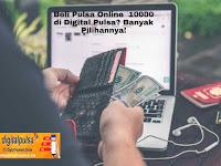 Beli Pulsa Online 10000 di Digital Pulsa? Banyak Pilihannya!