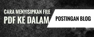 Cara Menyisipkan File Pdf Ke Dalam Postingan Blog