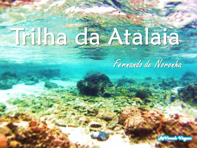 Trilha da Atalaia - Fernando de Noronha