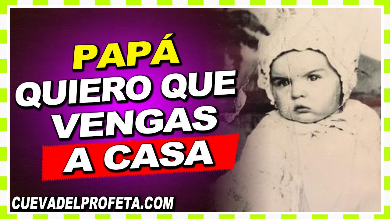 Papá, quiero que vengas a casa - William Branham en Español